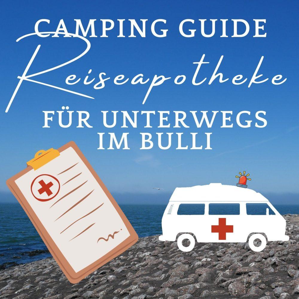 Camping Guide: Reiseapotheke für unterwegs im Bulli